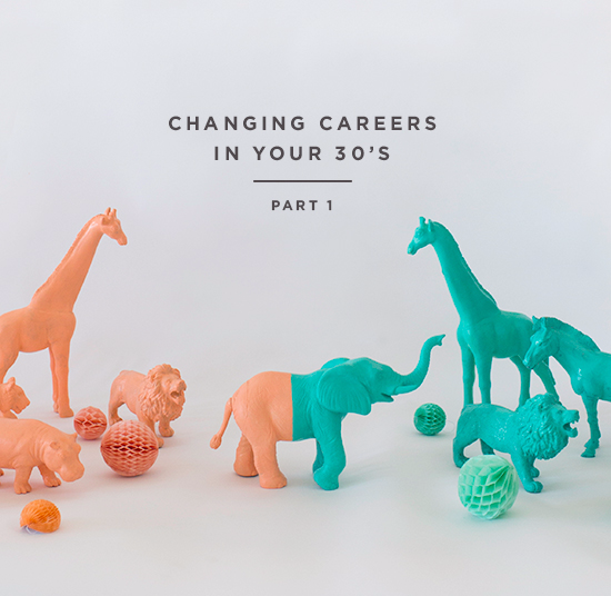 changing careers in your 30s
