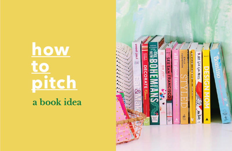 How to Pitch a Book Idea by Joy Cho