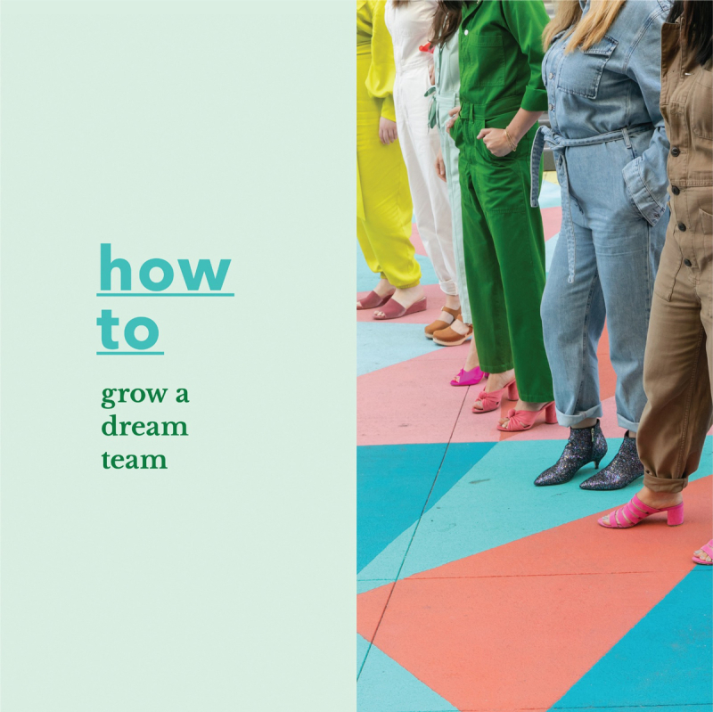 How to Grow a Dream Team / via Oh Joy!