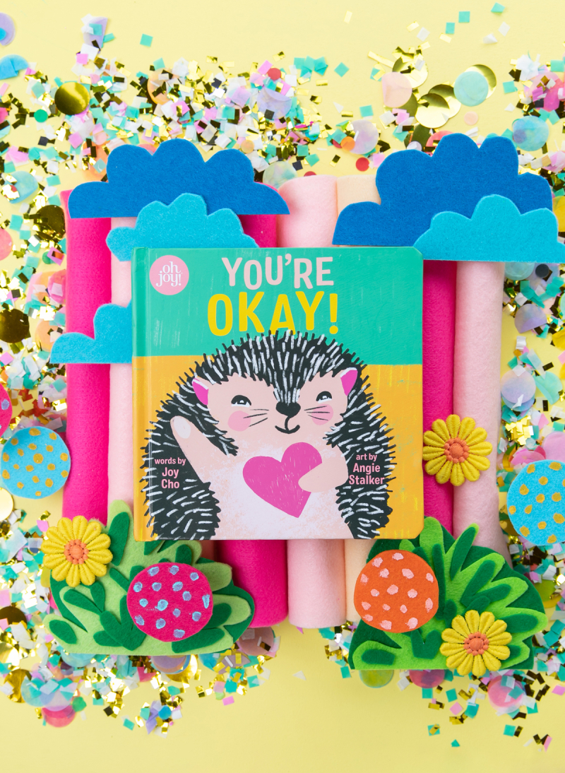 You're Okay! / Written by Joy Cho, Art by Angie Stalker